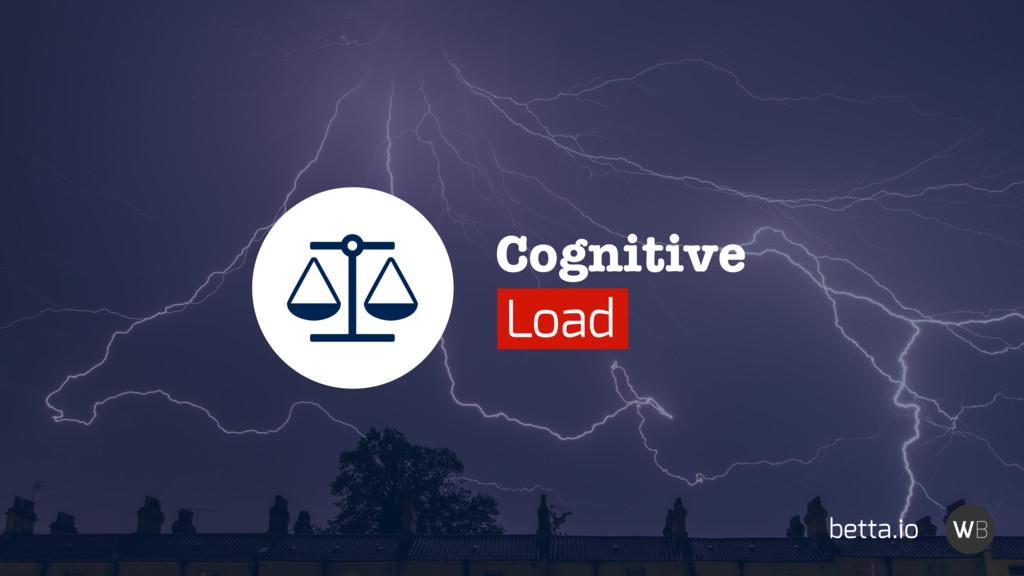 Cognitive Load Ȫ betta.io