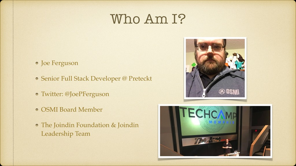 Who Am I? Joe Ferguson Senior Full Stack Develo...