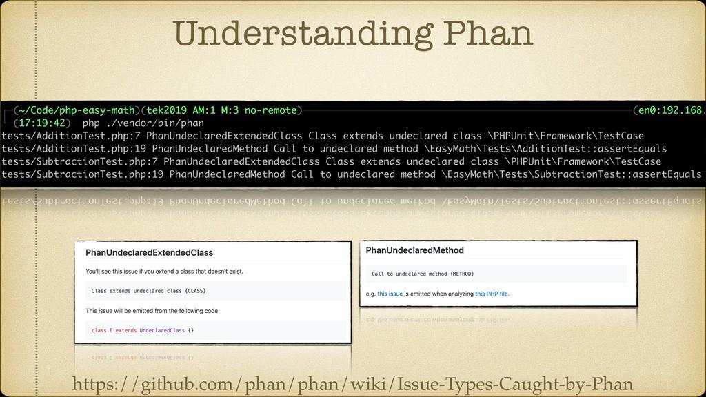 Understanding Phan https://github.com/phan/phan...
