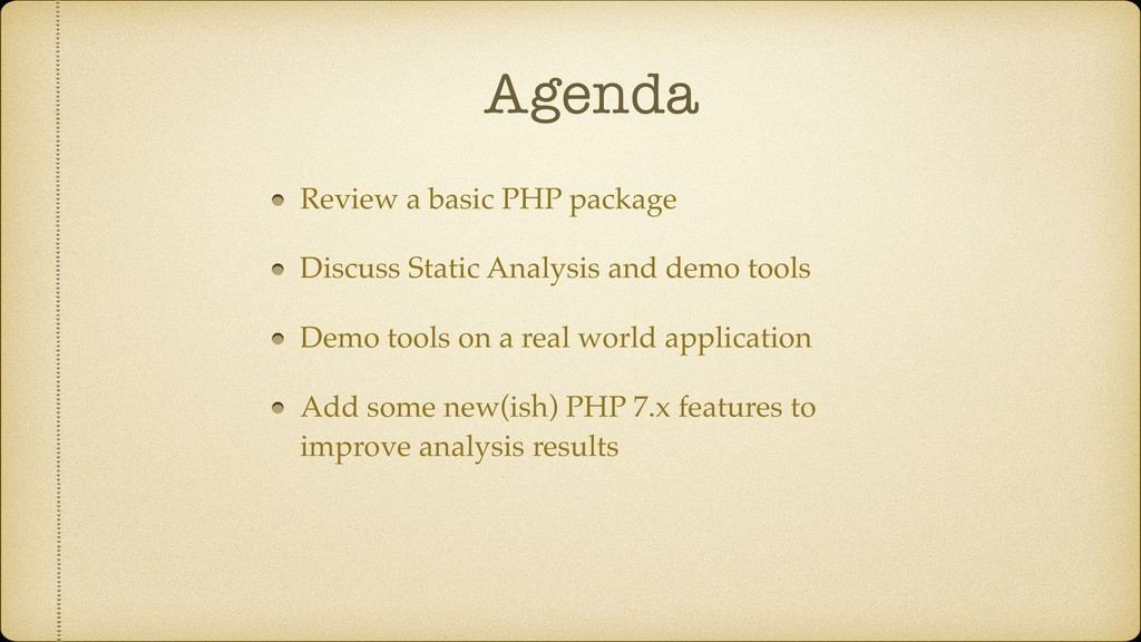 Agenda Review a basic PHP package Discuss Stati...