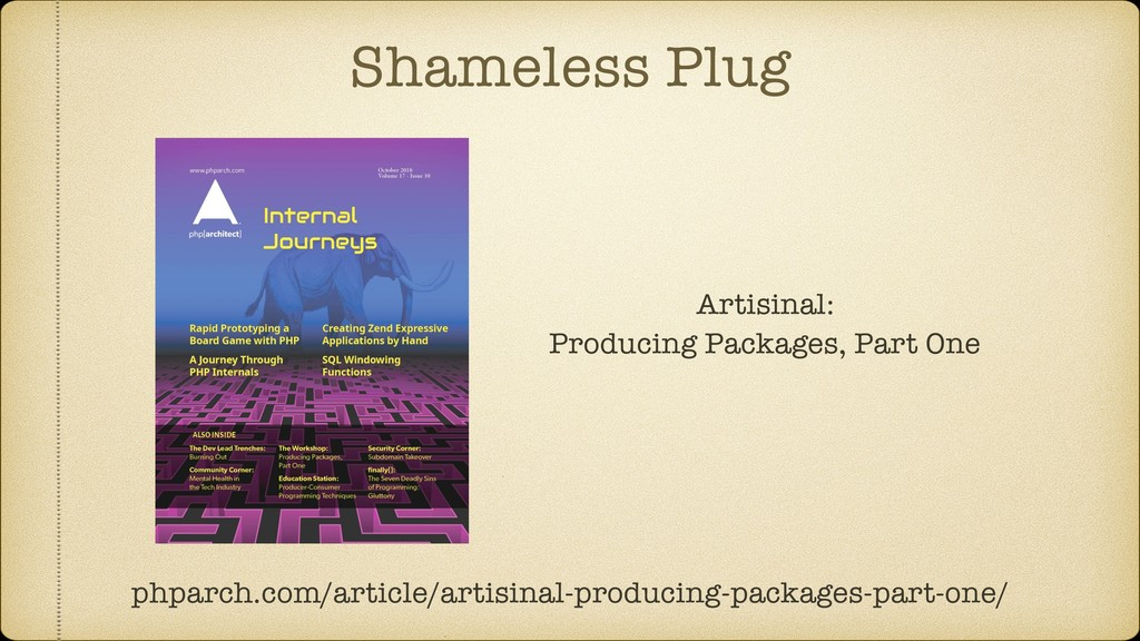 Shameless Plug phparch.com/article/artisinal-pr...