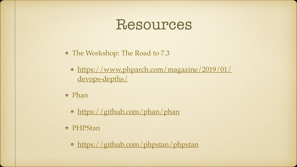 Resources The Workshop: The Road to 7.3 https:/...
