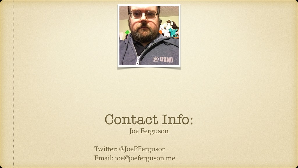 Joe Ferguson Twitter: @JoePFerguson Email: joe@...