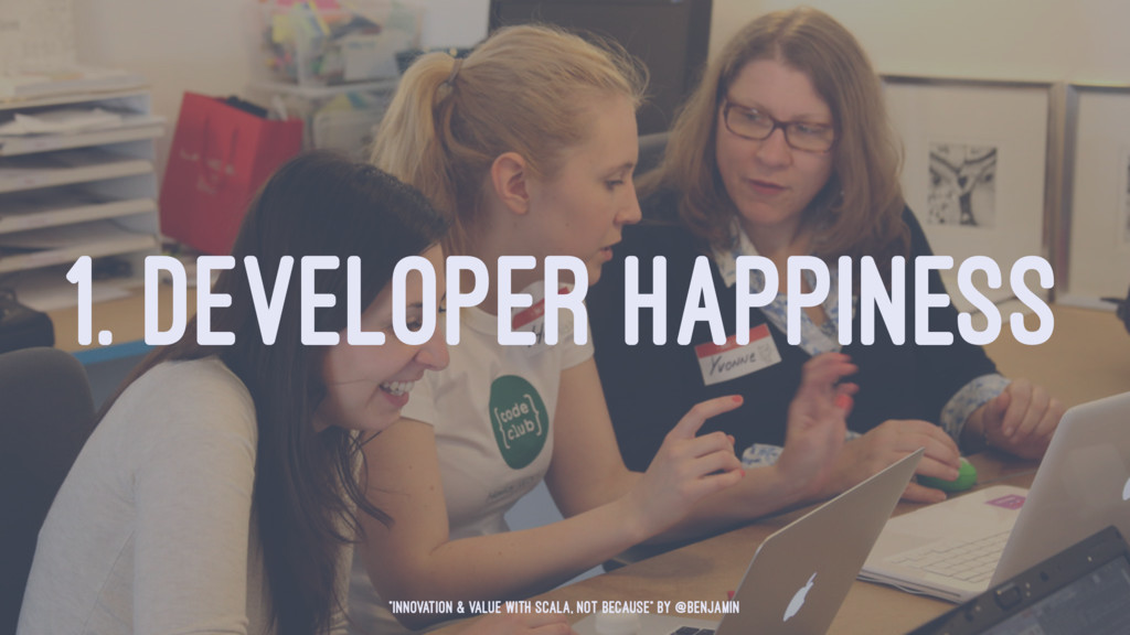 """1. DEVELOPER HAPPINESS """"Innovation & Value with..."""