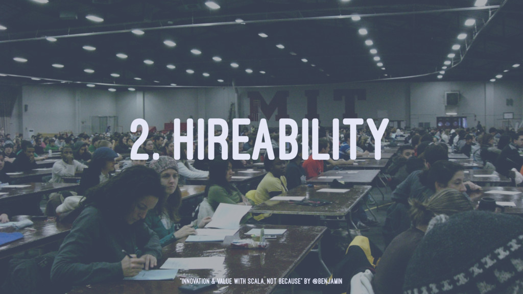 """2. HIREABILITY """"Innovation & Value with Scala, ..."""
