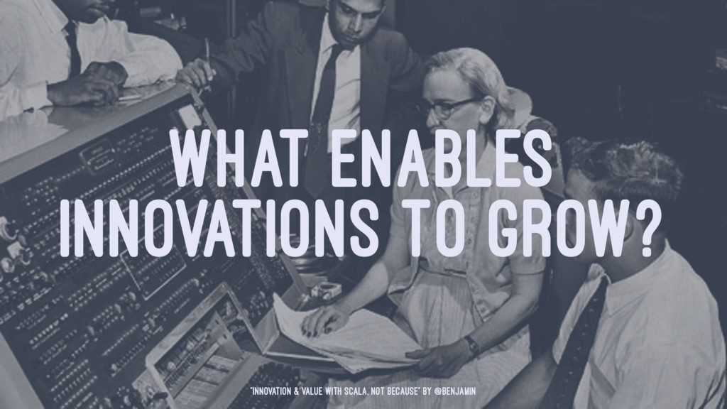 """WHAT ENABLES INNOVATIONS TO GROW? """"Innovation &..."""