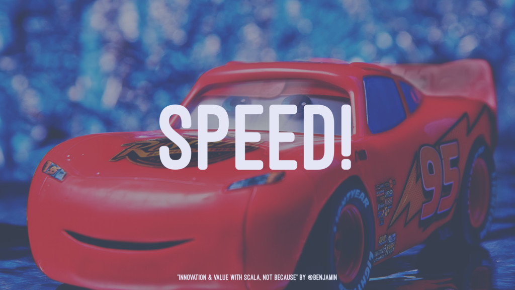 """SPEED! """"Innovation & Value with Scala, not beca..."""
