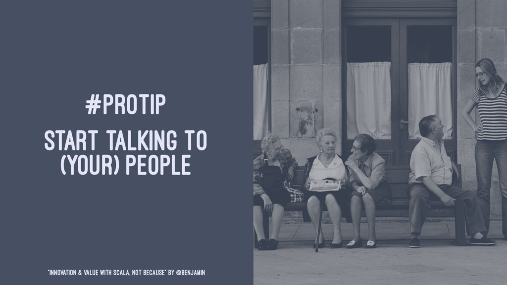 "#PROTIP START TALKING TO (YOUR) PEOPLE ""Innovat..."