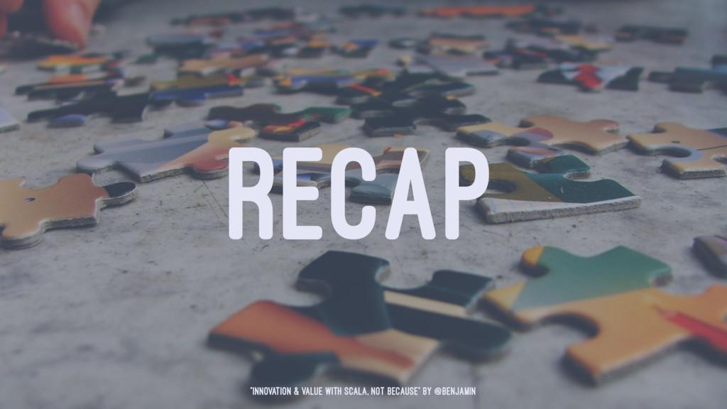 "RECAP ""Innovation & Value with Scala, not becau..."