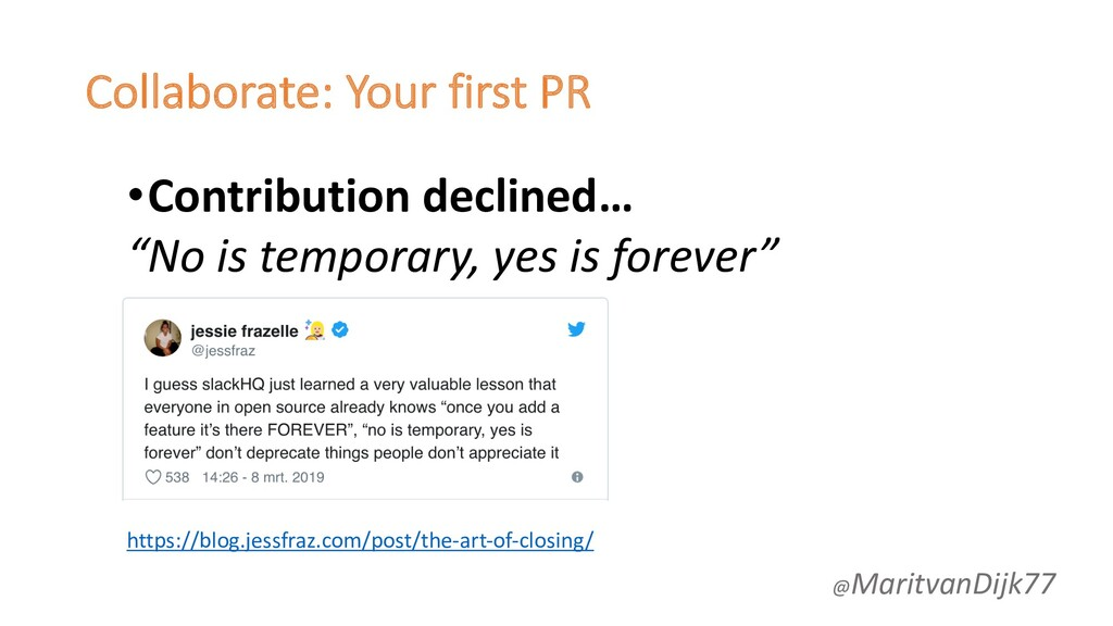 Collaborate: Your first PR •Contribution declin...