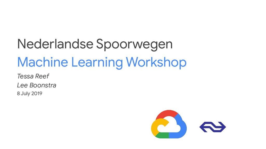 Nederlandse Spoorwegen Machine Learning Worksho...
