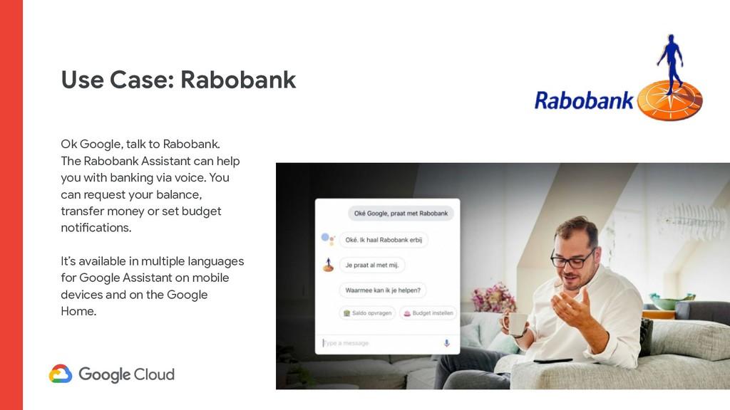 Use Case: Rabobank Ok Google, talk to Rabobank....