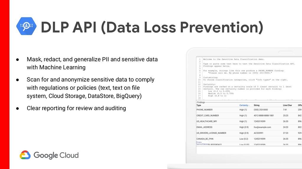 DLP API (Data Loss Prevention) ● Mask, redact, ...