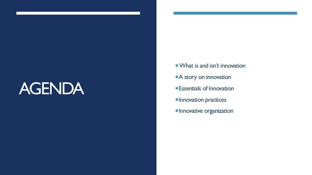 AGENDA ¡What is and isn't innovation ¡A story o...