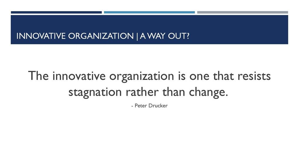 INNOVATIVE ORGANIZATION | A WAY OUT? The innova...