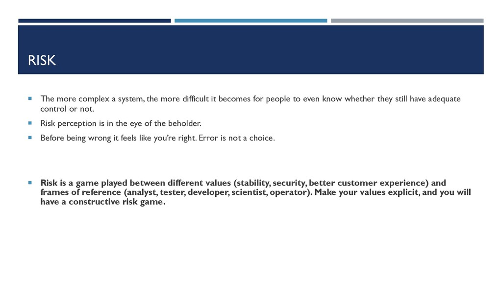RISK ¡ The more complex a system, the more diff...