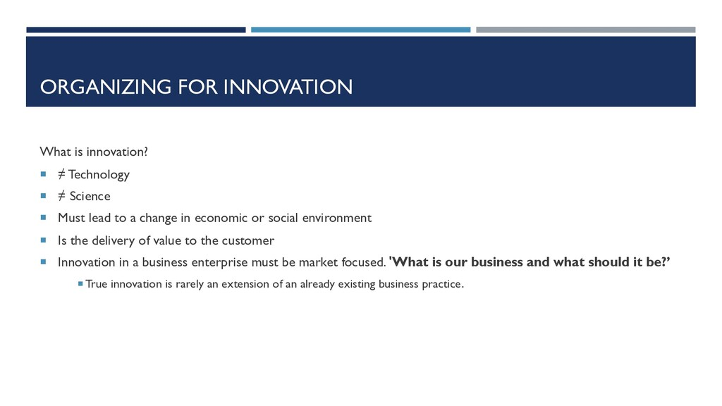 ORGANIZING FOR INNOVATION What is innovation? ¡...