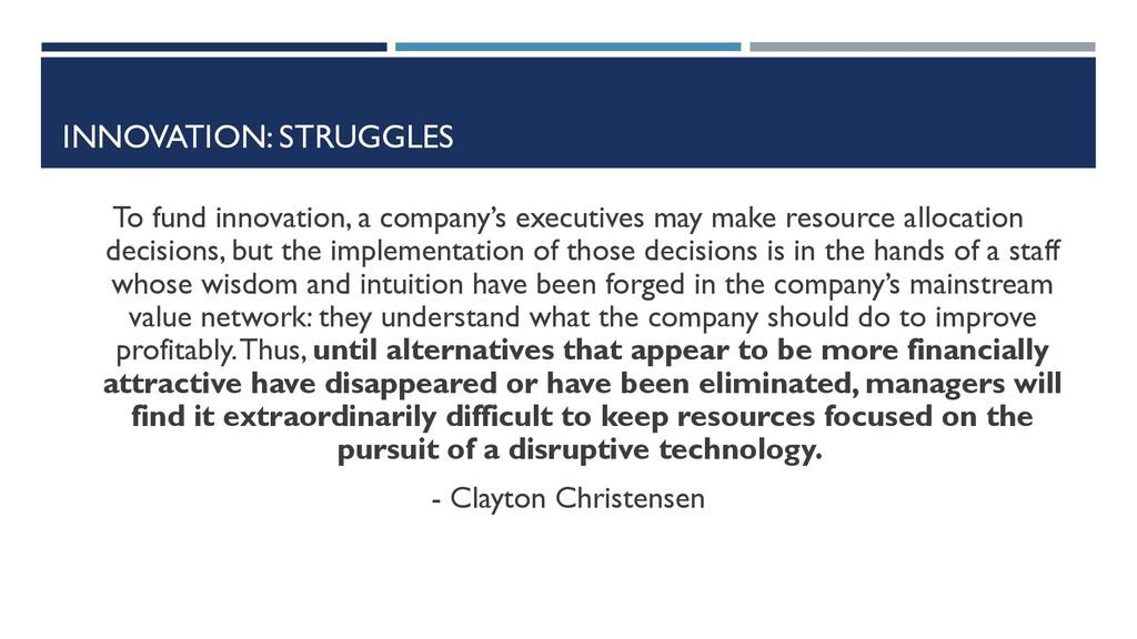 INNOVATION: STRUGGLES To fund innovation, a com...