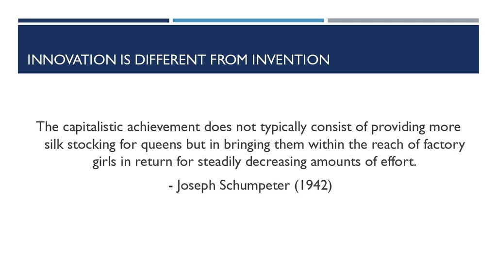 INNOVATION IS DIFFERENT FROM INVENTION The capi...