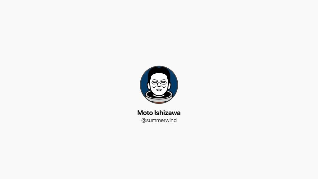 Moto Ishizawa @summerwind