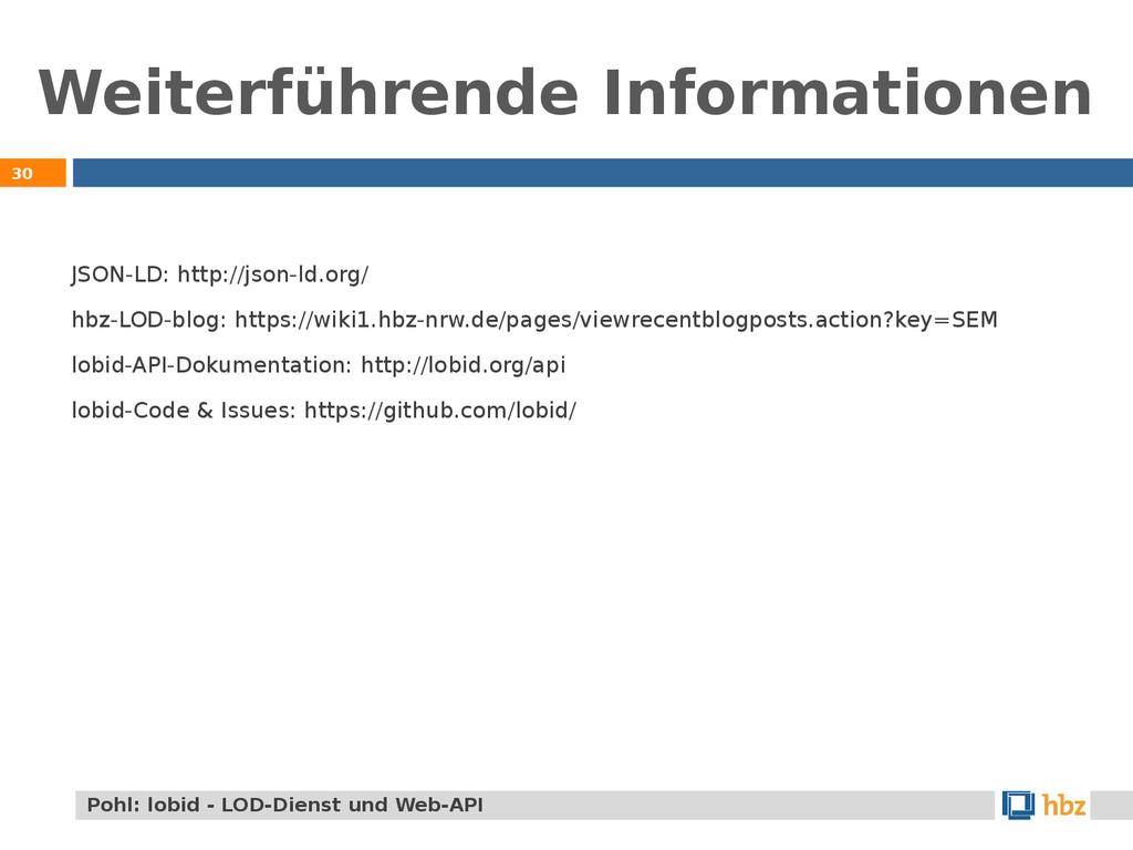 Weiterführende Informationen 30 JSON-LD: http:/...