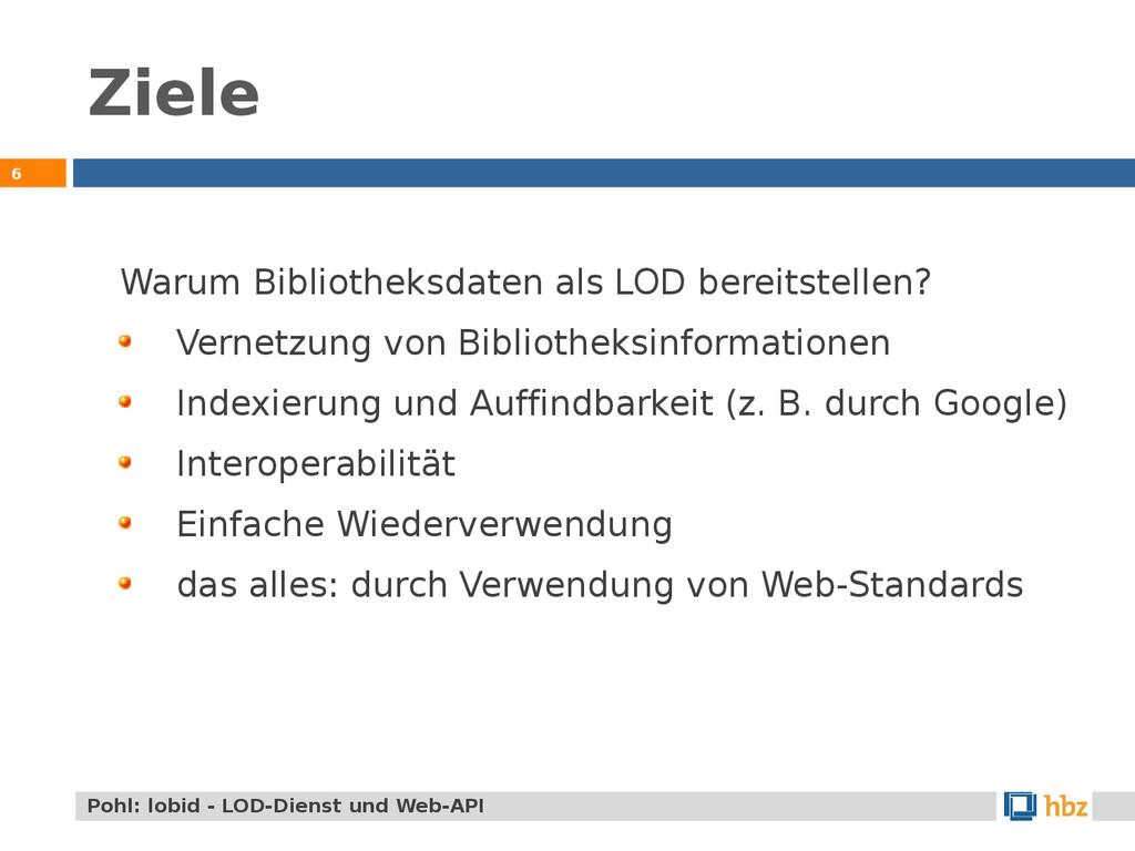Ziele 6 Pohl: lobid - LOD-Dienst und Web-API Wa...