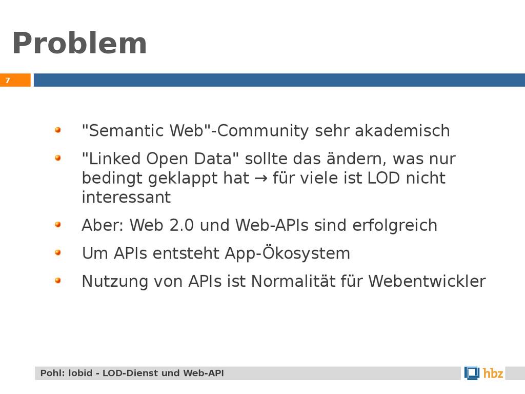 "Problem 7 ""Semantic Web""-Community sehr akademi..."
