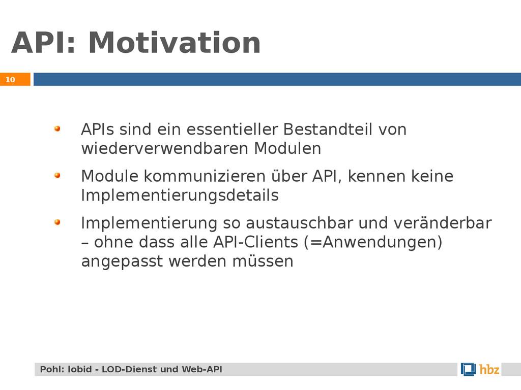 API: Motivation 10 APIs sind ein essentieller B...