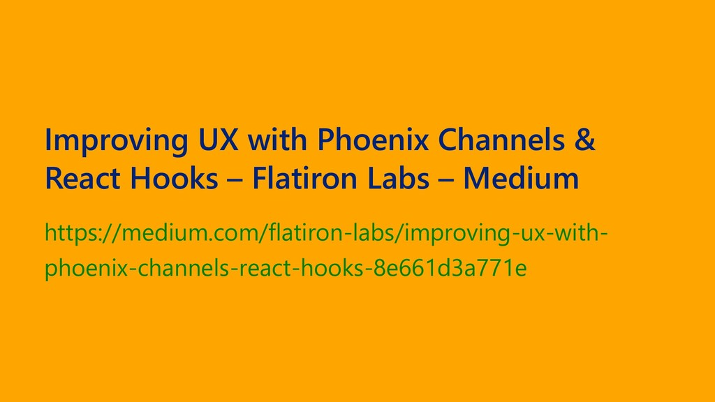 Improving UX with Phoenix Channels & React Hook...