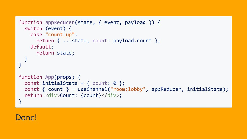 function appReducer(state, { event, payload }) ...