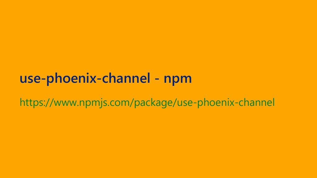 use-phoenix-channel - npm https://www.npmjs.com...