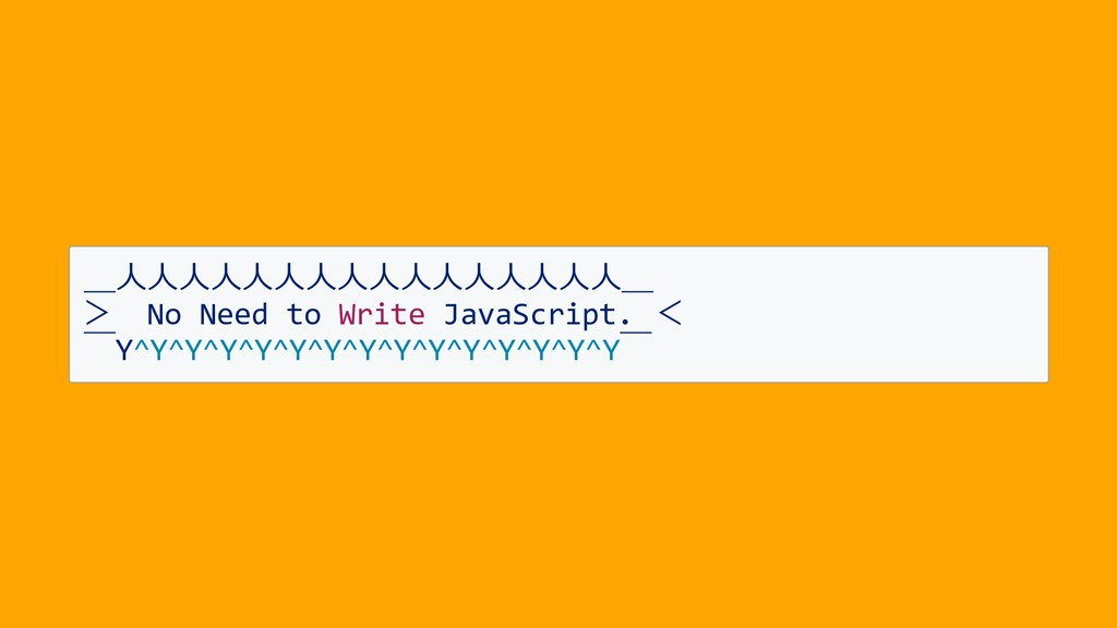 _⼈⼈⼈⼈⼈⼈⼈⼈⼈⼈⼈⼈⼈⼈⼈⼈_ > No Need to Write JavaScrip...