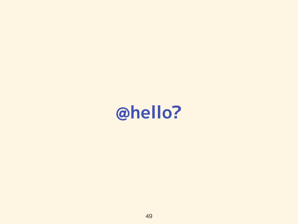 @hello?
