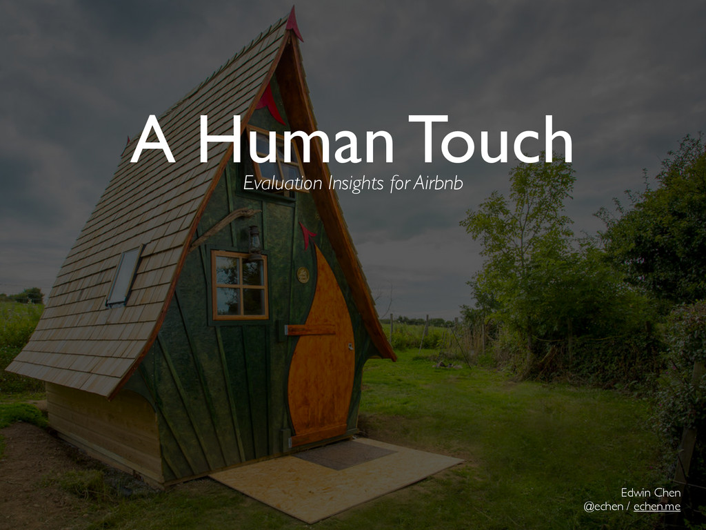 A Human Touch Evaluation Insights for Airbnb Ed...