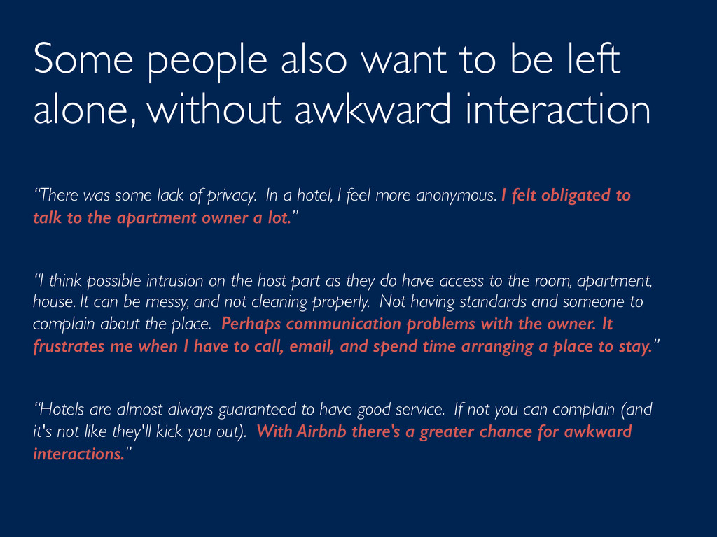 Some people also want to be left alone, without...
