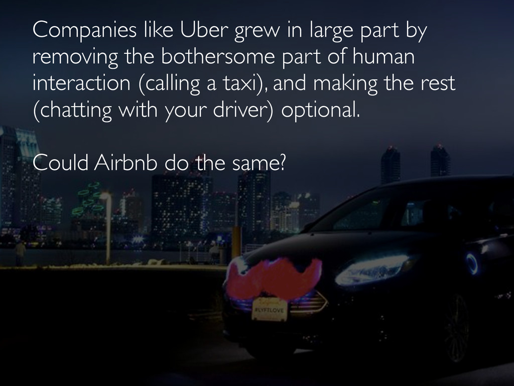Companies like Uber grew in large part by remov...