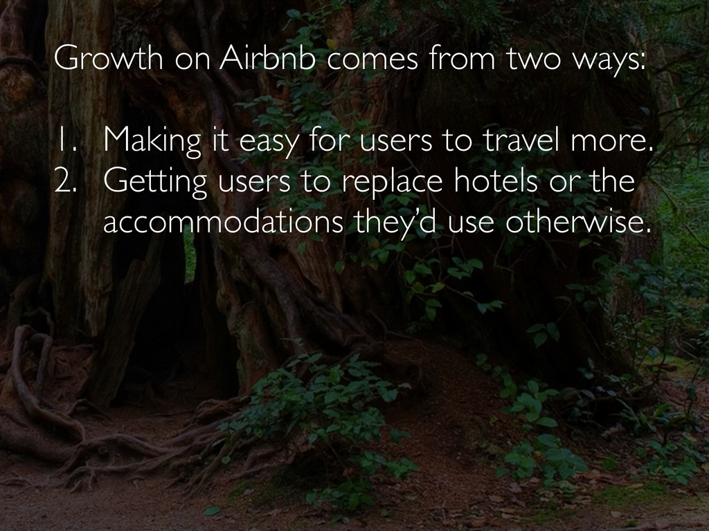 Growth on Airbnb comes from two ways: 1. Making...