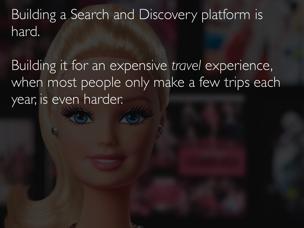 Building a Search and Discovery platform is har...