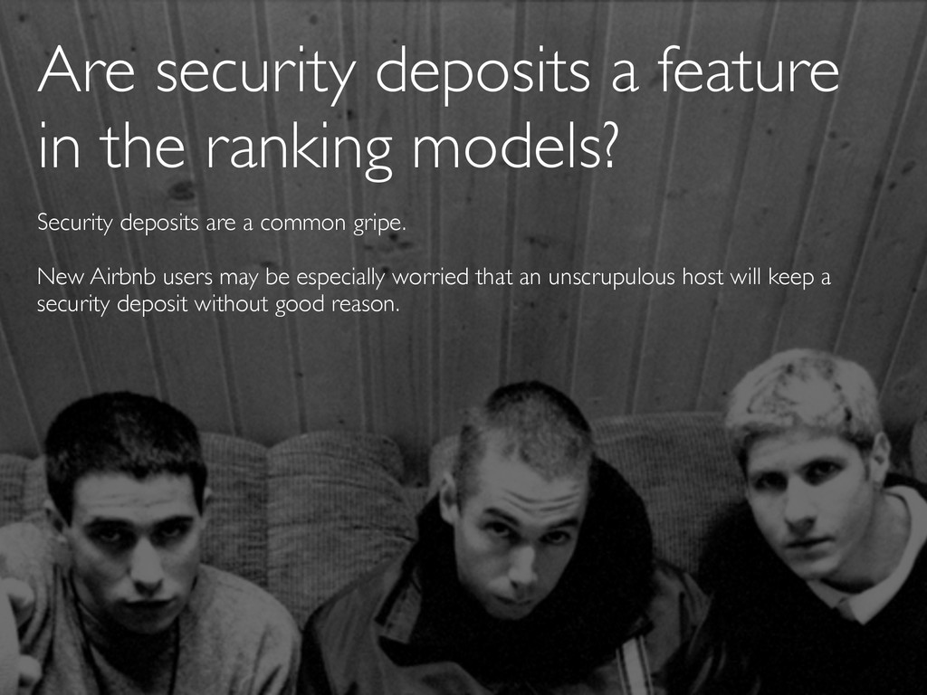 Are security deposits a feature in the ranking ...