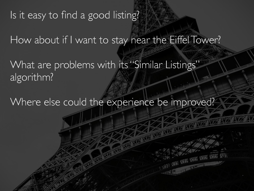 Is it easy to find a good listing? How about if ...