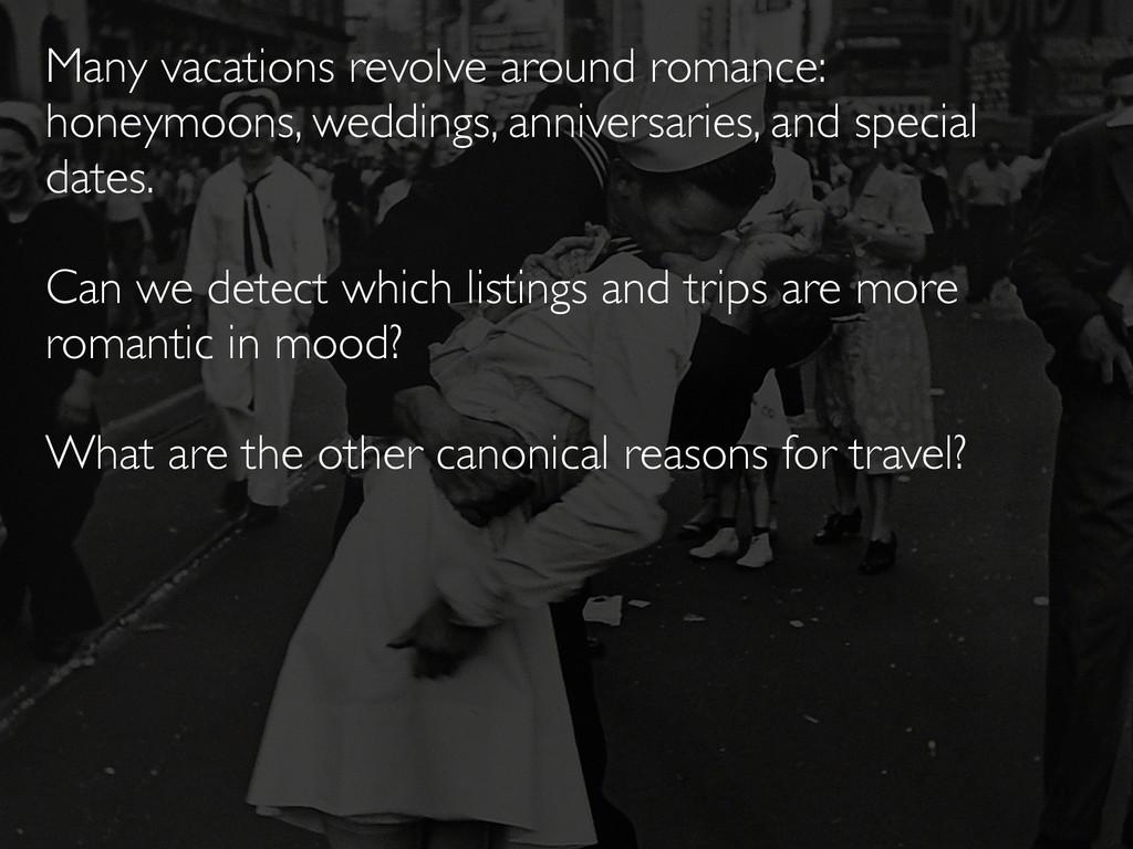 Many vacations revolve around romance: honeymoo...