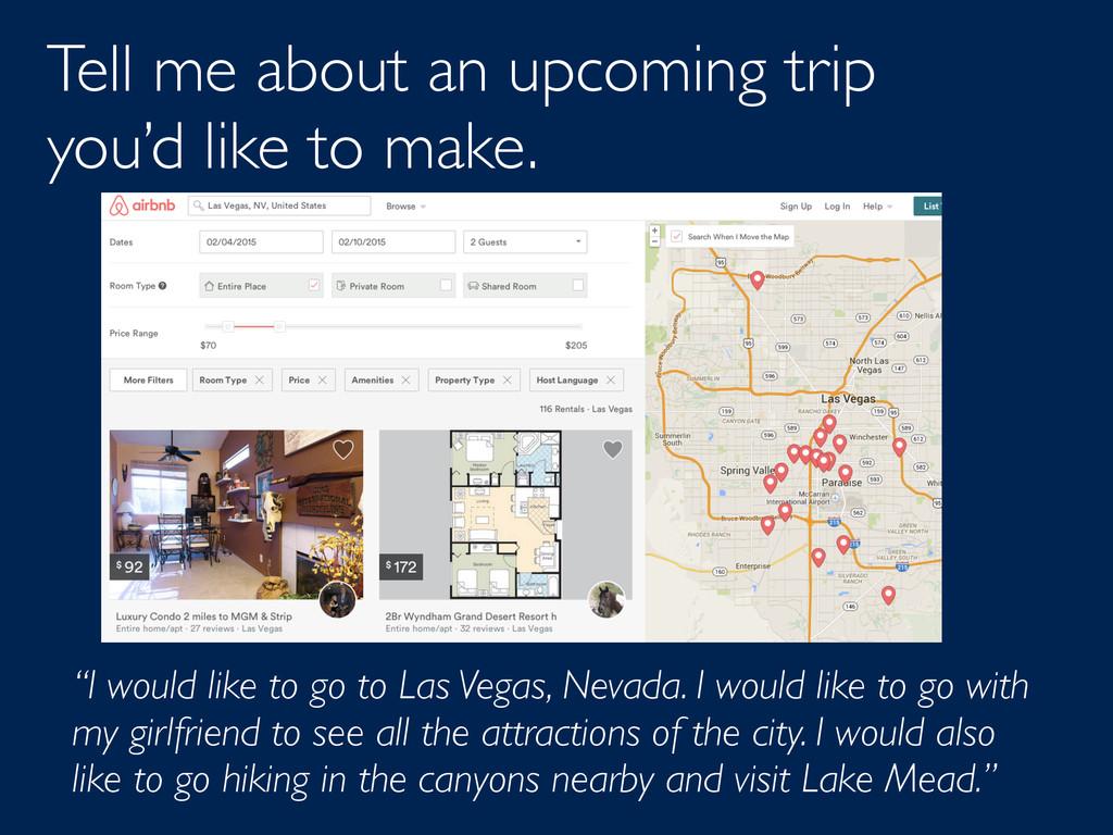 """""""I would like to go to Las Vegas, Nevada. I wou..."""