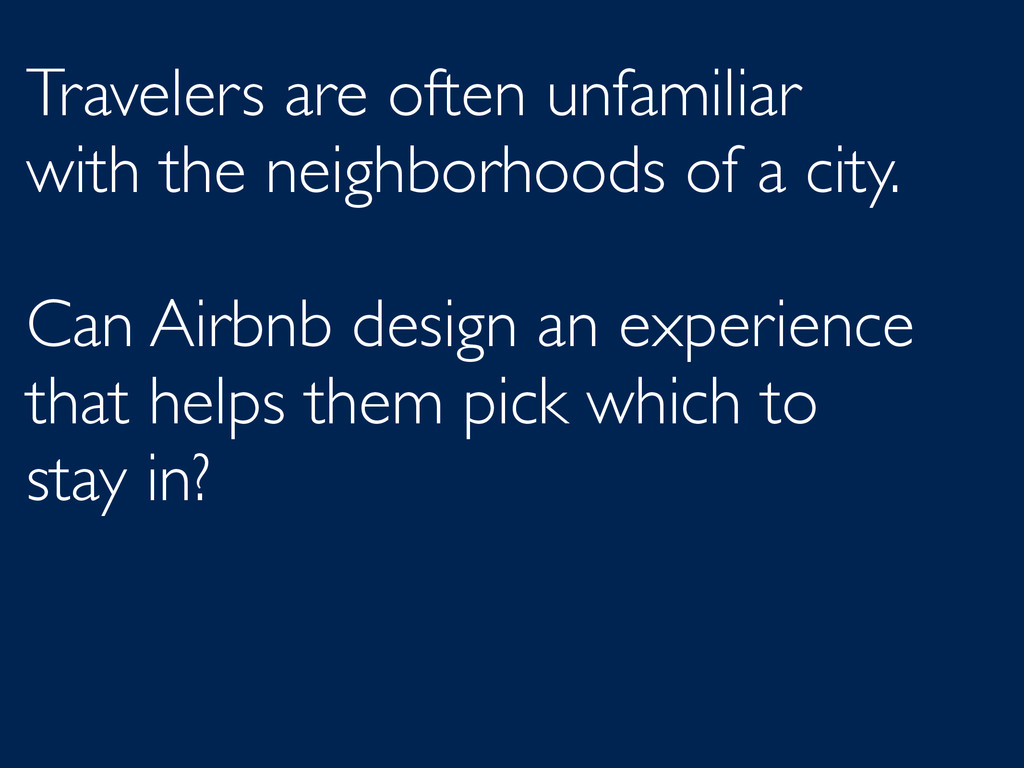 Travelers are often unfamiliar with the neighbo...