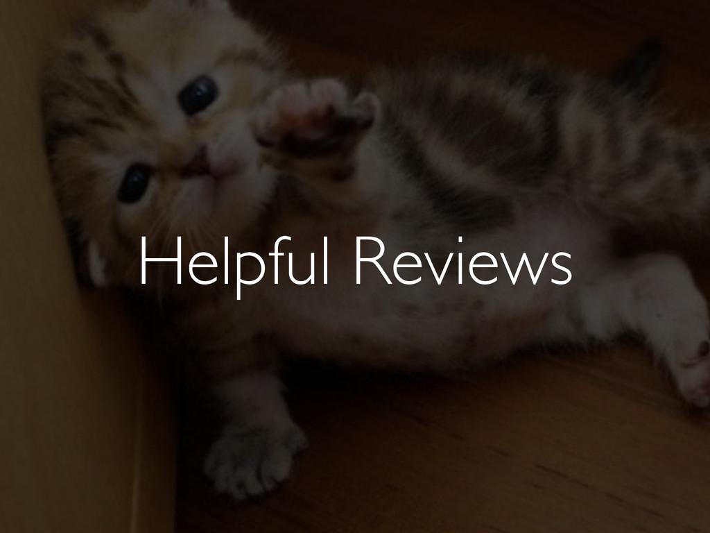 Helpful Reviews