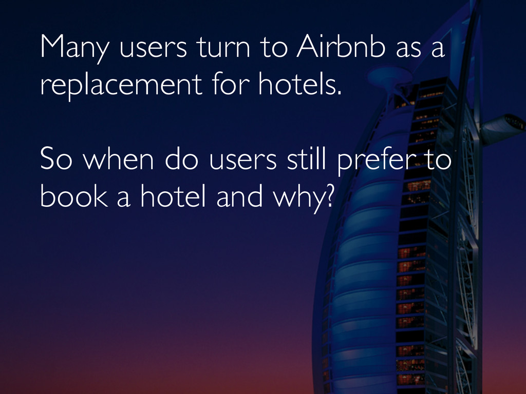 Many users turn to Airbnb as a replacement for ...