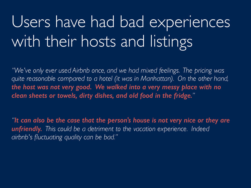 Users have had bad experiences with their hosts...