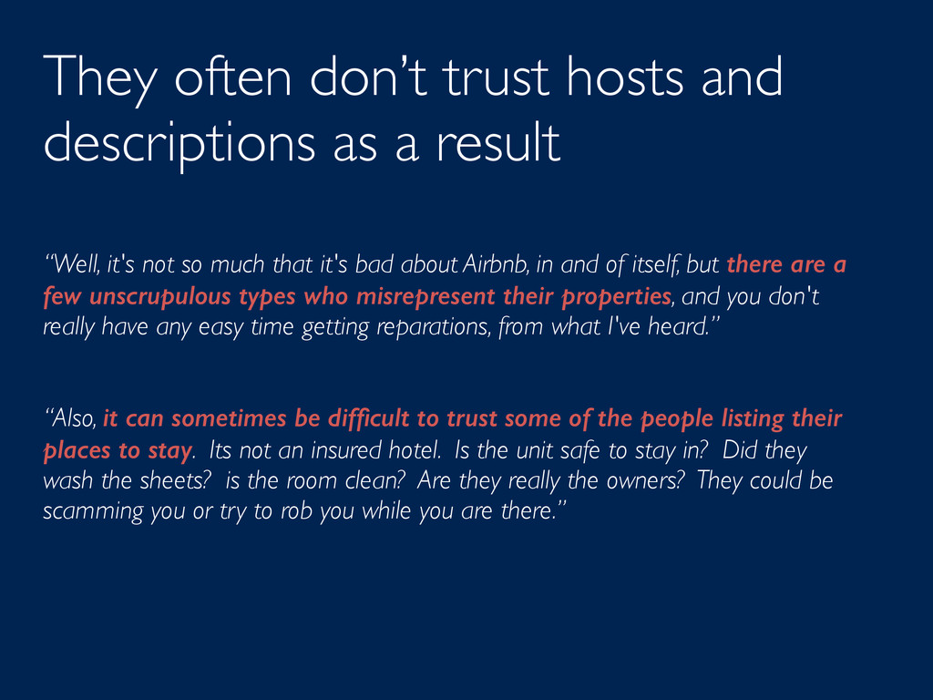 They often don't trust hosts and descriptions a...