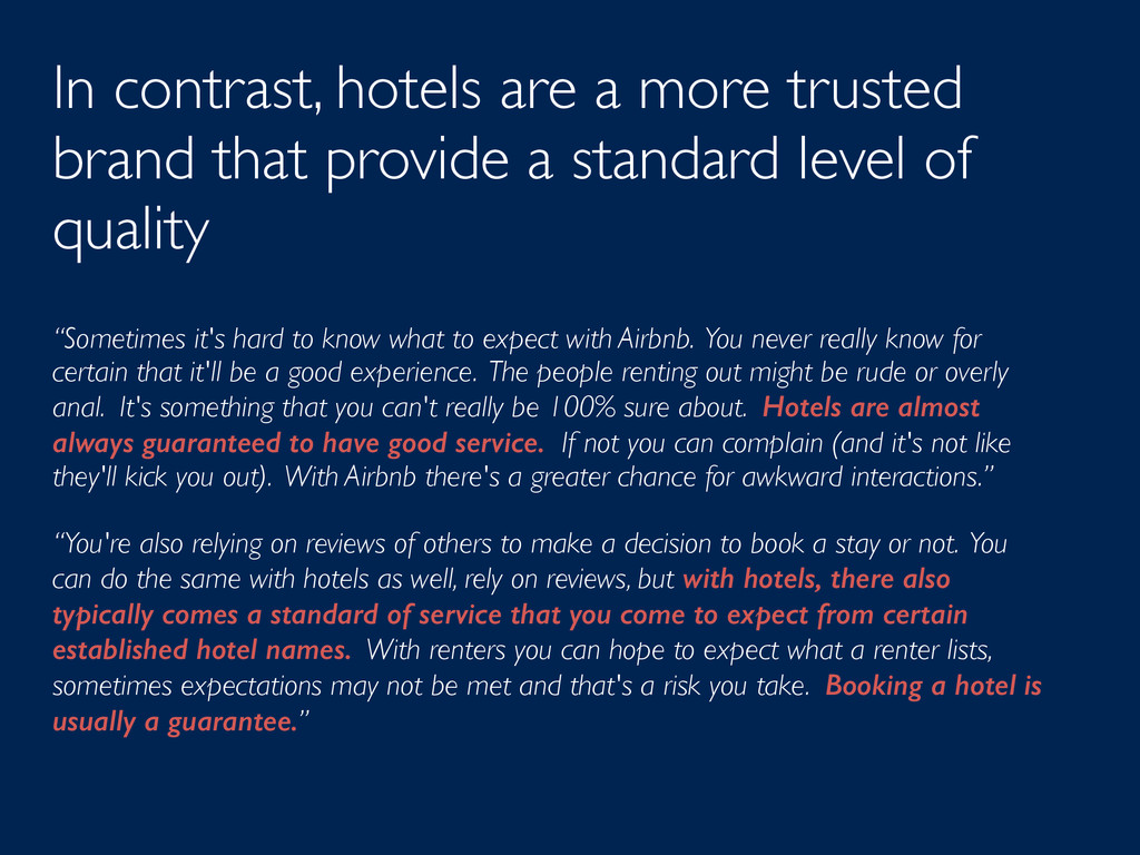 In contrast, hotels are a more trusted brand th...
