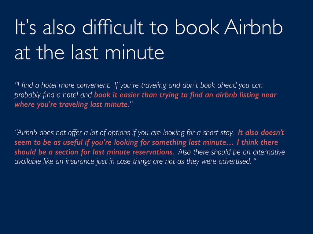 It's also difficult to book Airbnb at the last m...