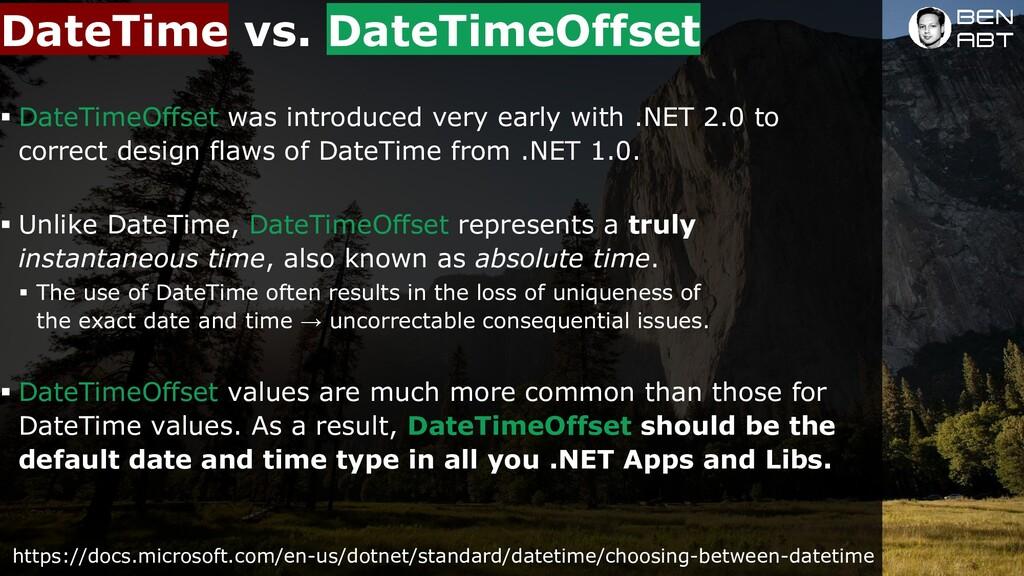 DateTime ▪ DateTimeOffset was introduced very e...